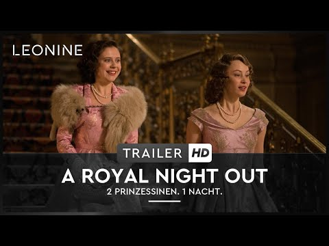 A ROYAL NIGHT OUT - 2 PRINZESSINEN. 1 NACHT. | Trailer | Deutsch